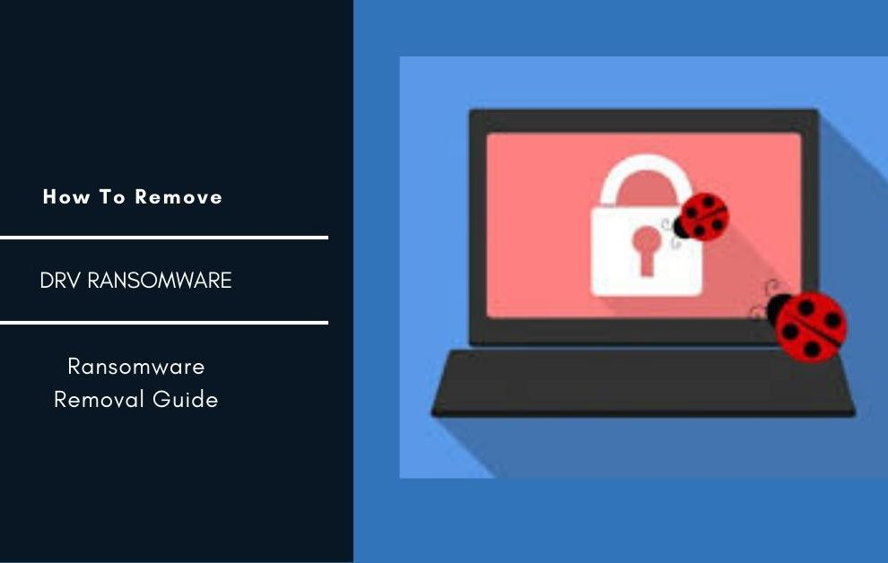 How To Remove DRV Ransomware and Restore Encrypted Files