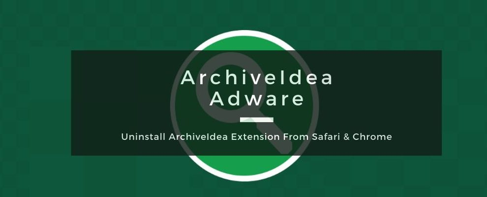 How To Remove ArchiveIdea Adware From Mac OS