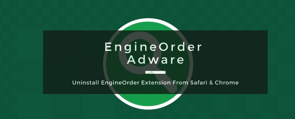 How To Remove EngineOrder Adware From Mac OS