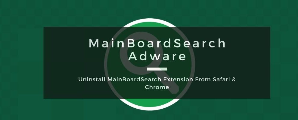 How To Remove MainBoardSearch Adware From Mac OS