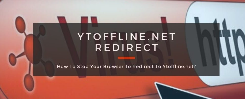 How To Remove Ytoffline.net Redirect