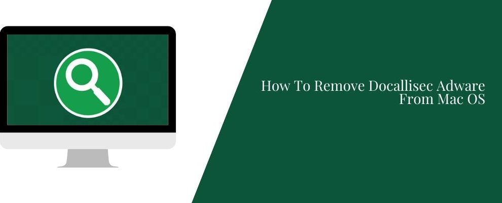 How To Remove Docallisec Adware From Mac OS