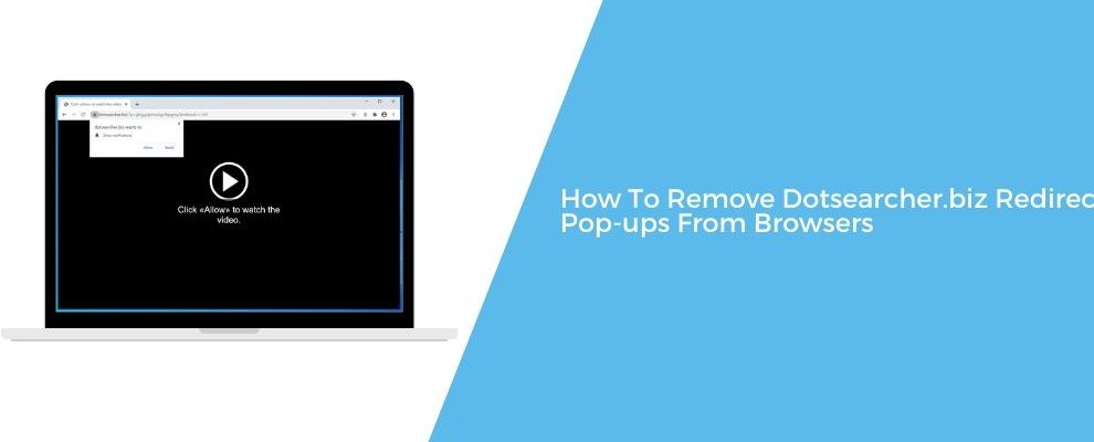 How To Remove Dotsearcher.biz Redirect Pop-ups From Browsers