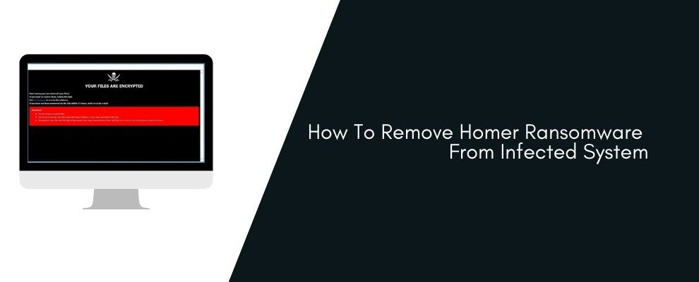 How To Remove Homer Ransomware From Infected System