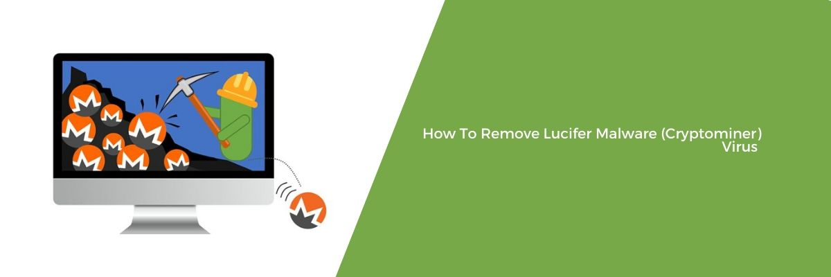 How To Remove Lucifer Malware (Cryptominer) Virus