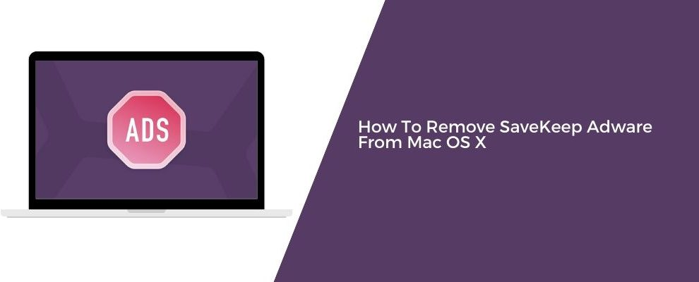 How To Remove SaveKeep Adware From Mac OS X