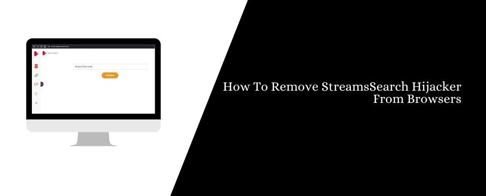 How To Remove StreamsSearch Hijacker From Browsers
