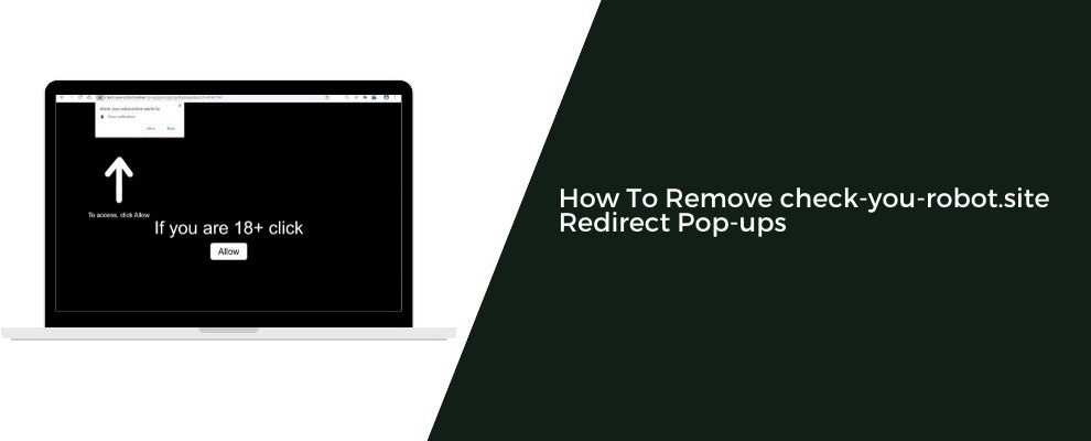 How To Remove check-you-robot.site Redirect Pop-ups