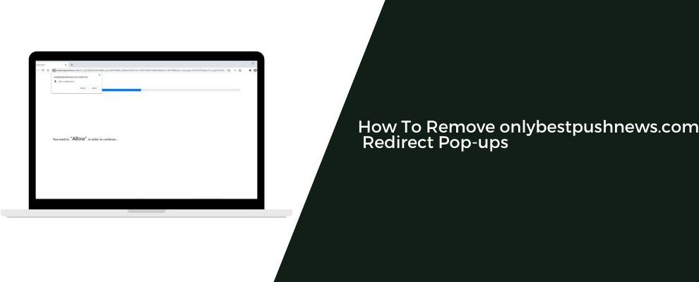How To Remove onlybestpushnews.com Redirect Pop-ups