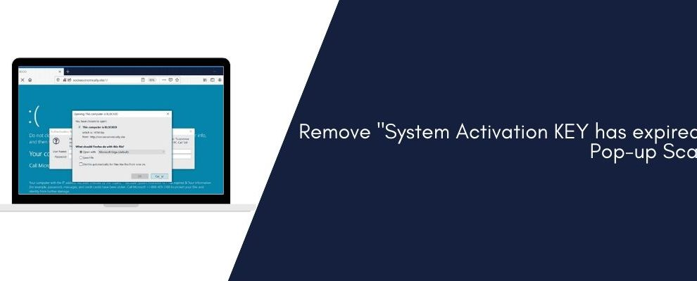 "Remove ""System Activation KEY has expired"" Pop-up Scam"