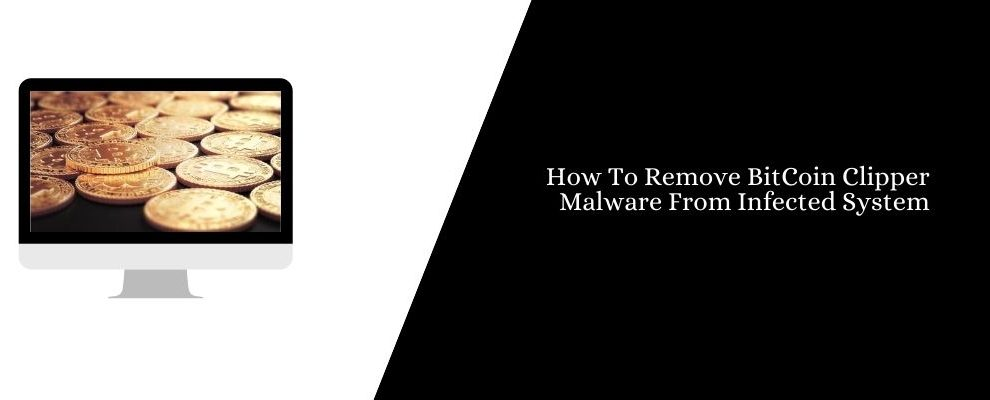 How To Remove BitCoin Clipper Malware From Infected System