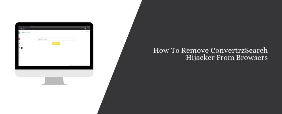 How To Remove ConvertrzSearch Hijacker From Browsers