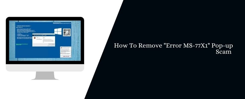 How To Remove Error MS-77X1_ Pop-up Scam