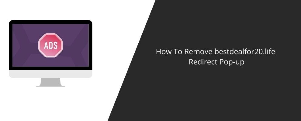 How To Remove bestdealfor20.life Redirect Pop-up