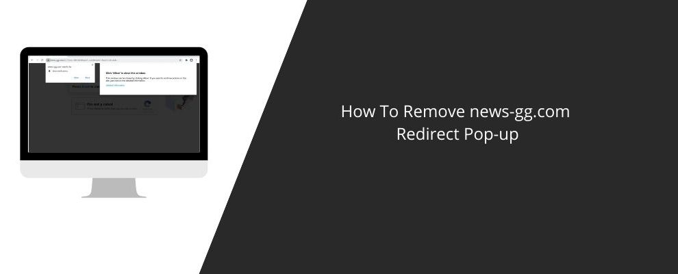 How To Remove news-gg.com Redirect Pop-up