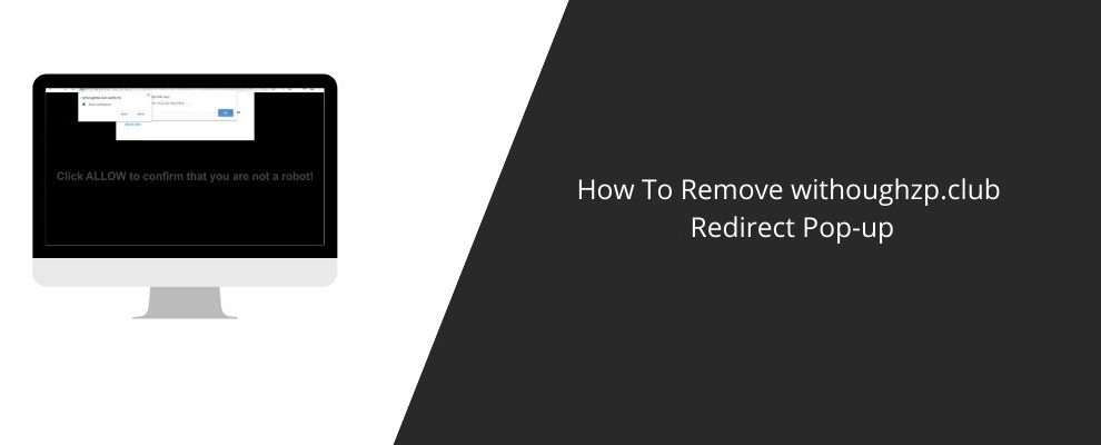 How To Remove withoughzp.club Redirect Pop-up