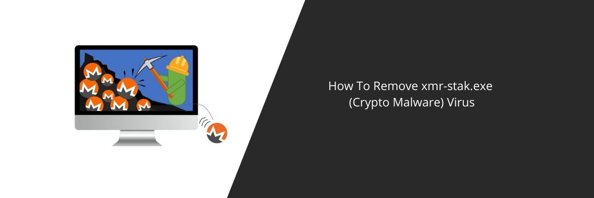 How To Remove xmr-stak.exe (Crypto Malware) Virus