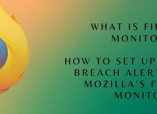 How to Set Up Alerts For Data Breach Using Mozilla's Firefox Monitor
