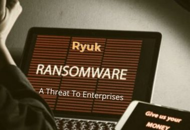 Ryuk Ransomware_ An Evolving Threat To Enterprises