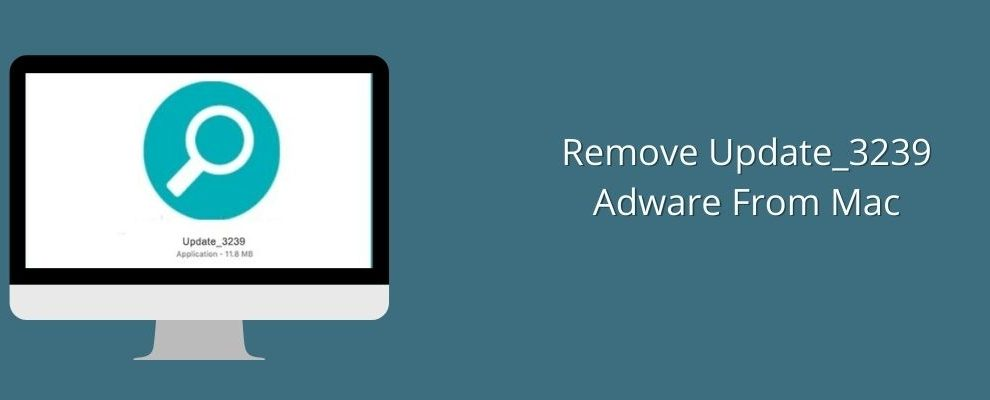 How To Remove Update_3239 Adware From Mac