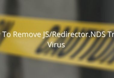 How To Remove JS_Redirector.NDS Trojan Virus