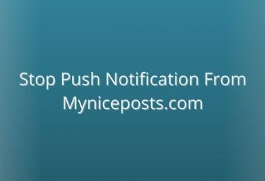 How To Remove Myniceposts.com Pop-up Ads From Browsers