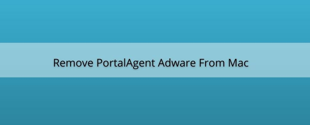 How To Remove PortalAgent Adware From Mac