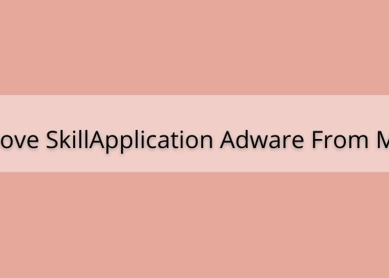 How To Remove SkillApplication Adware From Mac