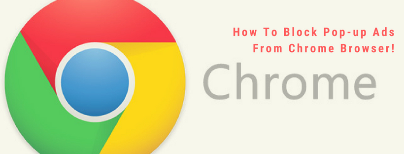 How to pop-up ads from chrome browser