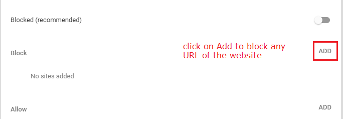 click on the Add button to block any URL of the website from chrome browser