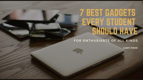 7 Best Gadgets Every Student Should have