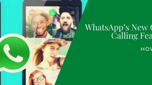 WhatsApp's New Group Video Calling Feature Is Live