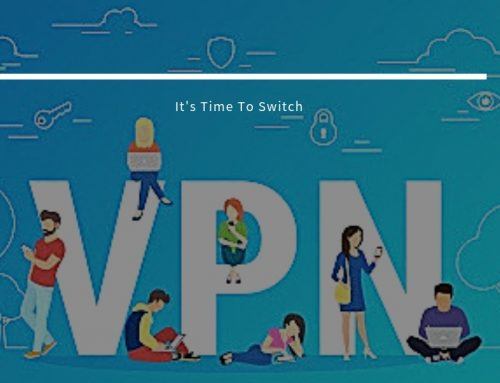 VPN For Secure Browsing-It's Time to Switch