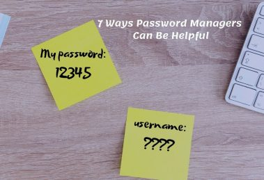 7 Ways Password Managers Can Be Helpful