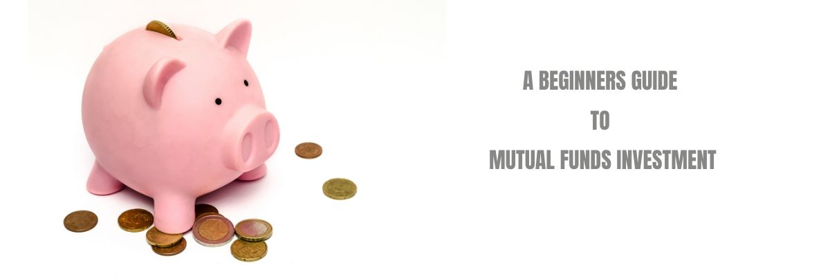 A Beginners Guide To Mutual Funds Investment