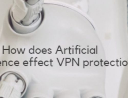 How Does Artificial Intelligence Affect VPN Protection?